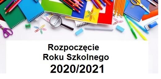 Obrazek newsa ORGANIZACJA ROZPOCZĘCIA ROKU SZKOLNEGO 1 WRZEŚNIA 2020 r.